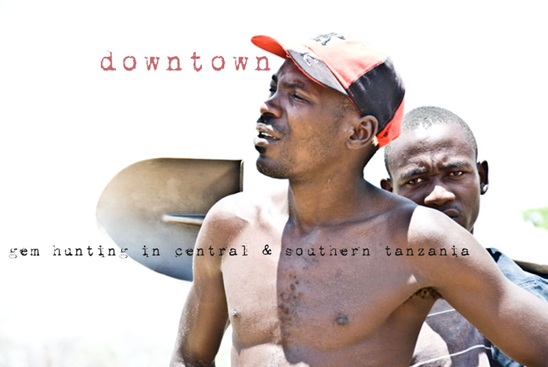 Downtown: Hunting gems in Southern Tanzania
