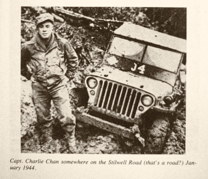 "Author Charlie Chan on the Stillwell Road during the ""dry season,"" January, 1944. (From Chan, 1986)"